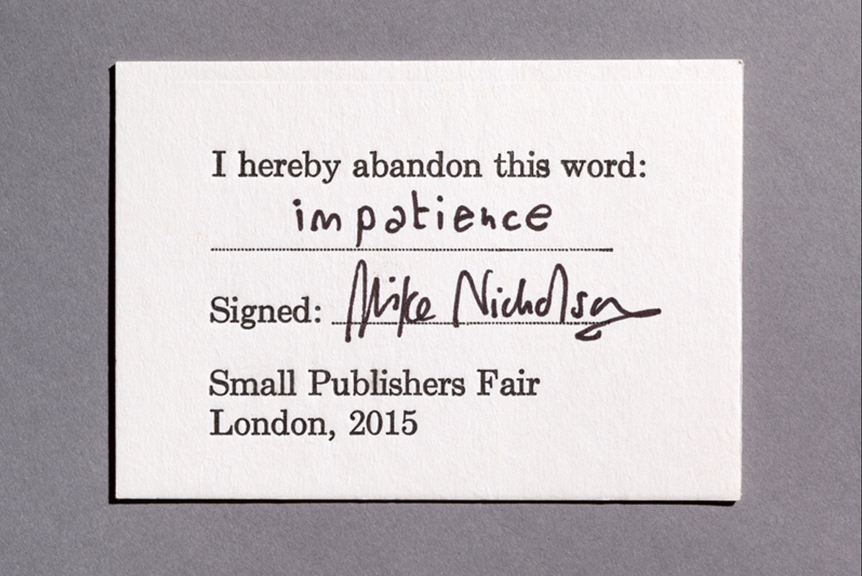 Word abandoned by the artist/writer Mike Nicholson at The Polar Tombola, Small Publishers Fair, London, 2015.