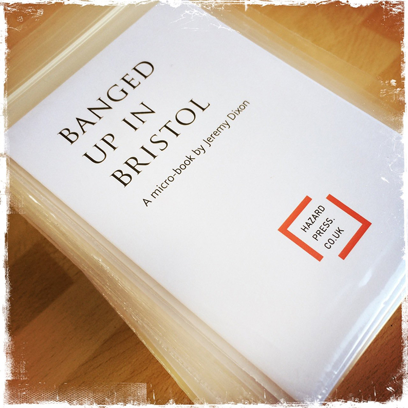 Banged Up in Bristol, Jeremy Dixon, Hazard Press