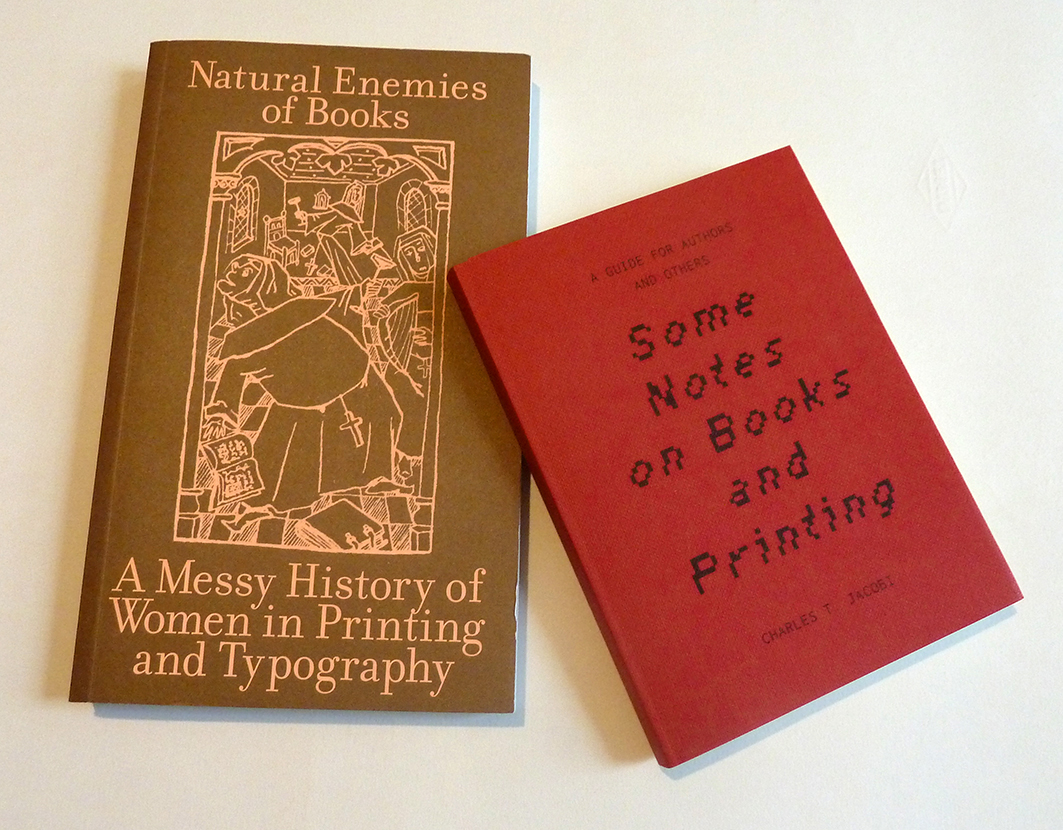 Natural Enemies of Books, A Messy History of Women in Printing and Typograph, MMS, eds. Occasional Papers